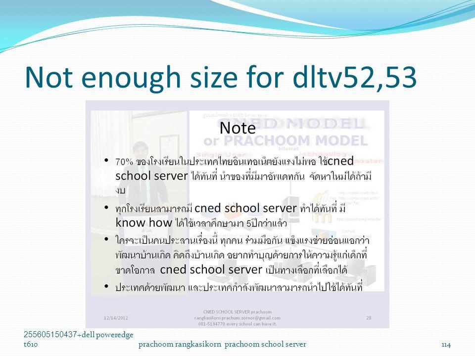 Not enough size for dltv52,53 255605150437+dell poweredge t610prachoom rangkasikorn prachoom school server114
