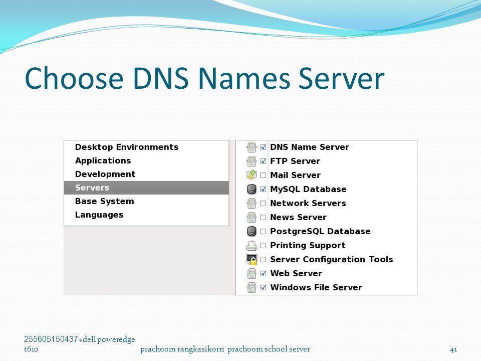 Choose DNS Names Server 255605150437+dell poweredge t610prachoom rangkasikorn prachoom school server41