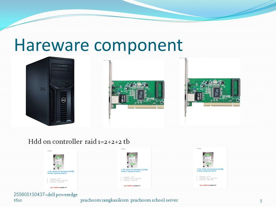 Hareware component 255605150437+dell poweredge t610prachoom rangkasikorn prachoom school server5 Hdd on controller raid 1=2+2+2 tb