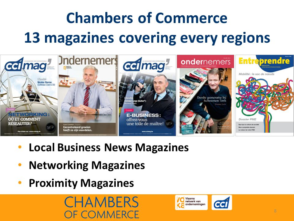 Chambers of Commerce 13 magazines covering every regions • Local Business News Magazines • Networking Magazines • Proximity Magazines 8
