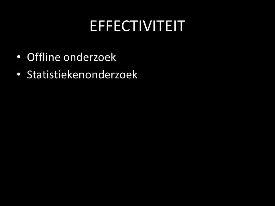 EFFECTIVITEIT • Offline onderzoek • Statistiekenonderzoek