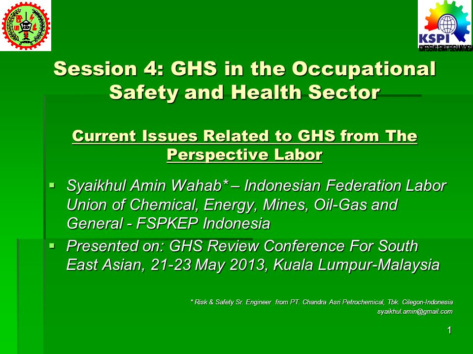 Session 4: GHS in the Occupational Safety and Health Sector Current Issues Related to GHS from The Perspective Labor  Syaikhul Amin Wahab* – Indonesi