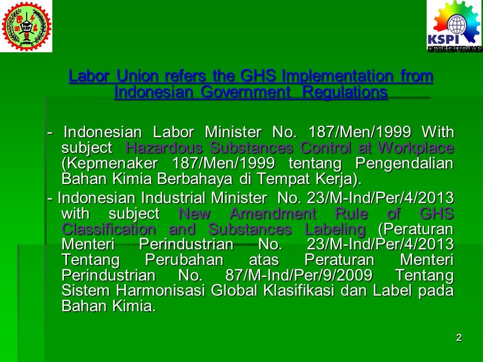 Labor Union refers the GHS Implementation from Indonesian Government Regulations Labor Union refers the GHS Implementation from Indonesian Government