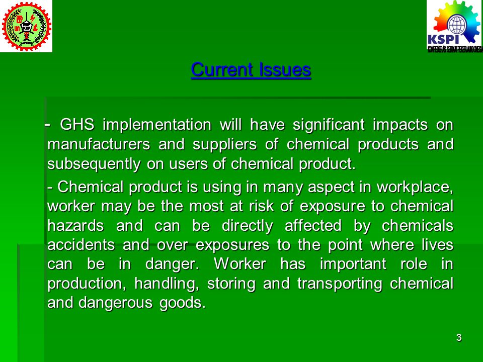 Current Issues - GHS implementation will have significant impacts on manufacturers and suppliers of chemical products and subsequently on users of che