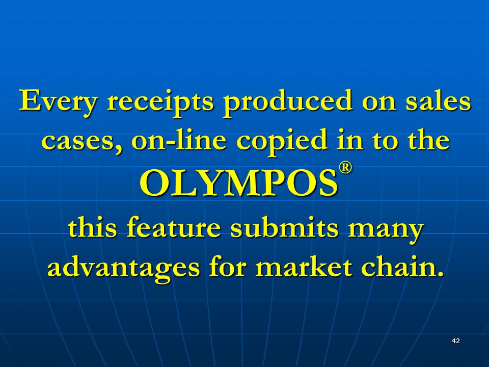 42 Every receipts produced on sales cases, on-line copied in to the OLYMPOS ® this feature submits many advantages for market chain.