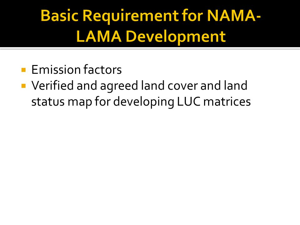  Emission factors  Verified and agreed land cover and land status map for developing LUC matrices
