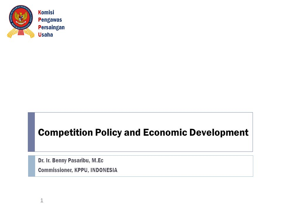 Competition Policy and Economic Development Dr. Ir.