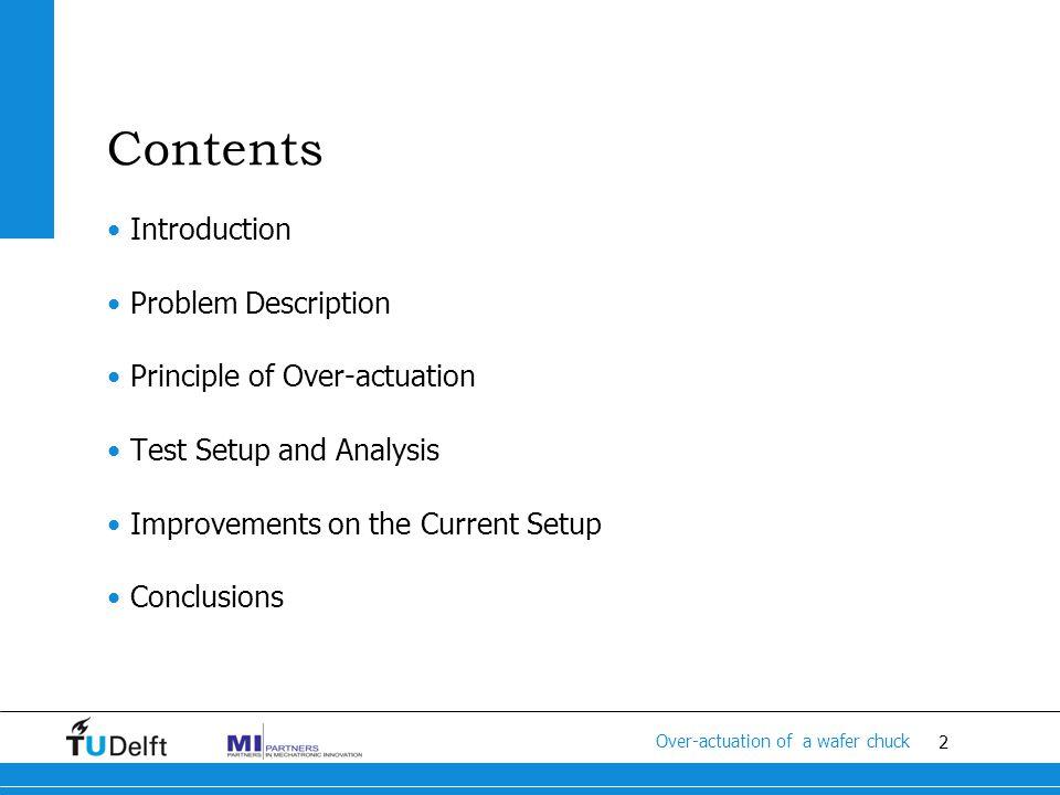 3 Titel van de presentatie Problem description Typically wafer chucks are actuated as rigid bodies.