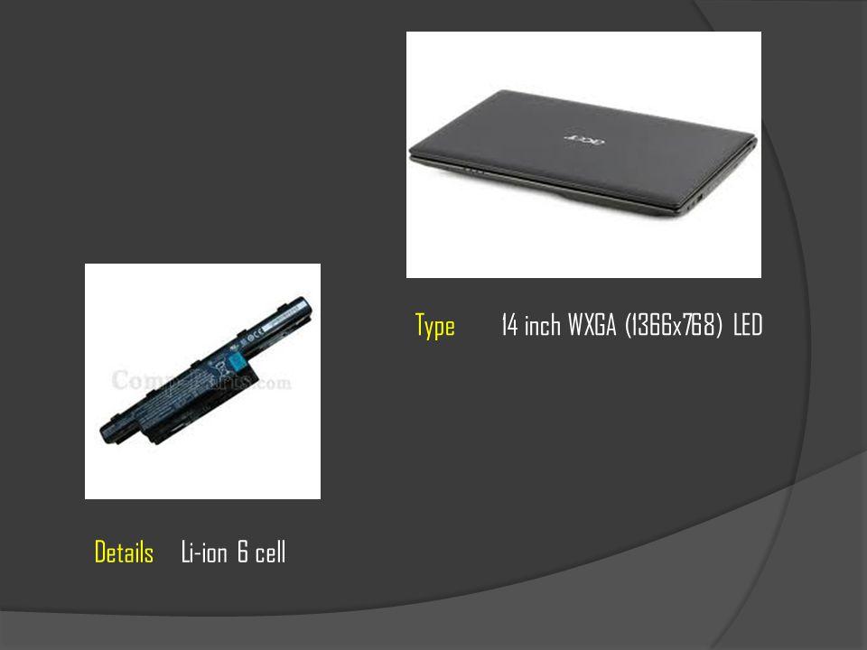 DetailsLi-ion 6 cell Type14 inch WXGA (1366x768) LED