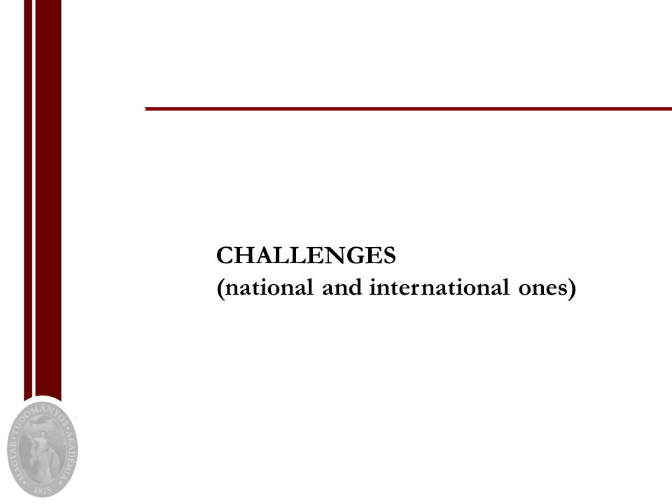 CHALLENGES (national and international ones)