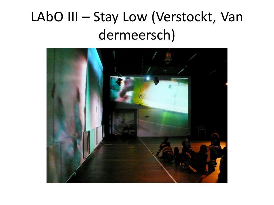 LAbO III – Stay Low (Verstockt, Van dermeersch)