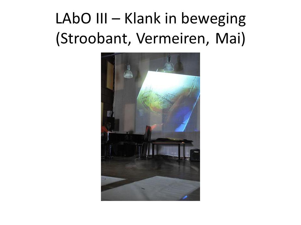 LAbO III – Klank in beweging (Stroobant, Vermeiren, Mai)