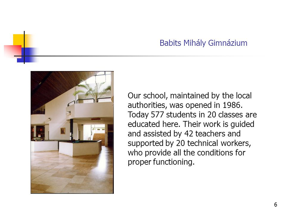 6 Our school, maintained by the local authorities, was opened in 1986.