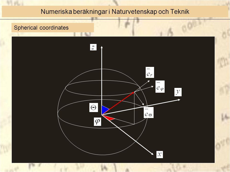 Spherical coordinates Numeriska beräkningar i Naturvetenskap och Teknik