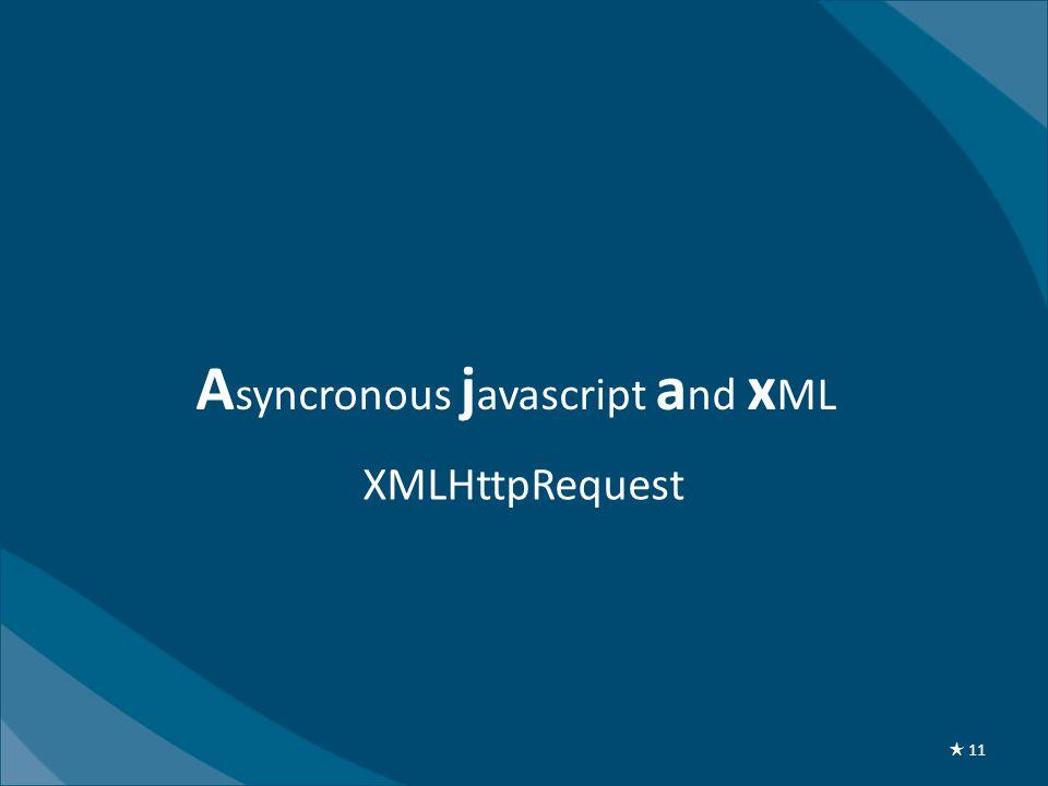 A syncronous j avascript a nd x ML XMLHttpRequest ★ 11