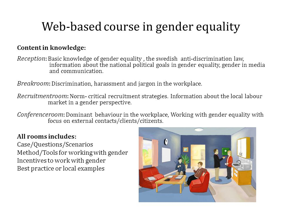 Web-based course in gender equality Content in knowledge: Reception: Basic knowledge of gender equality, the swedish anti-discrimination law, informat