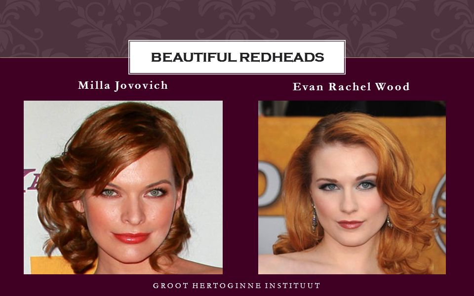 Milla Jovovich Evan Rachel Wood GROOT HERTOGINNE INSTITUUT BEAUTIFUL REDHEADS