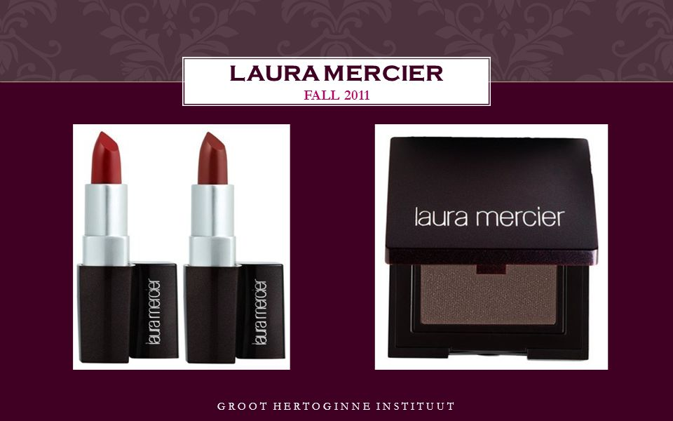 GROOT HERTOGINNE INSTITUUT LAURA MERCIER FALL 2011
