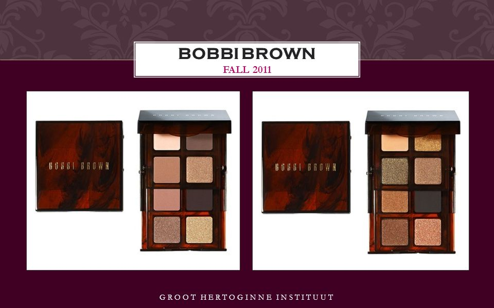 BOBBI BROWN FALL 2011 GROOT HERTOGINNE INSTITUUT