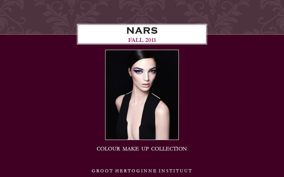COLOUR MAKE UP COLLECTION NARS FALL 2011 GROOT HERTOGINNE INSTITUUT