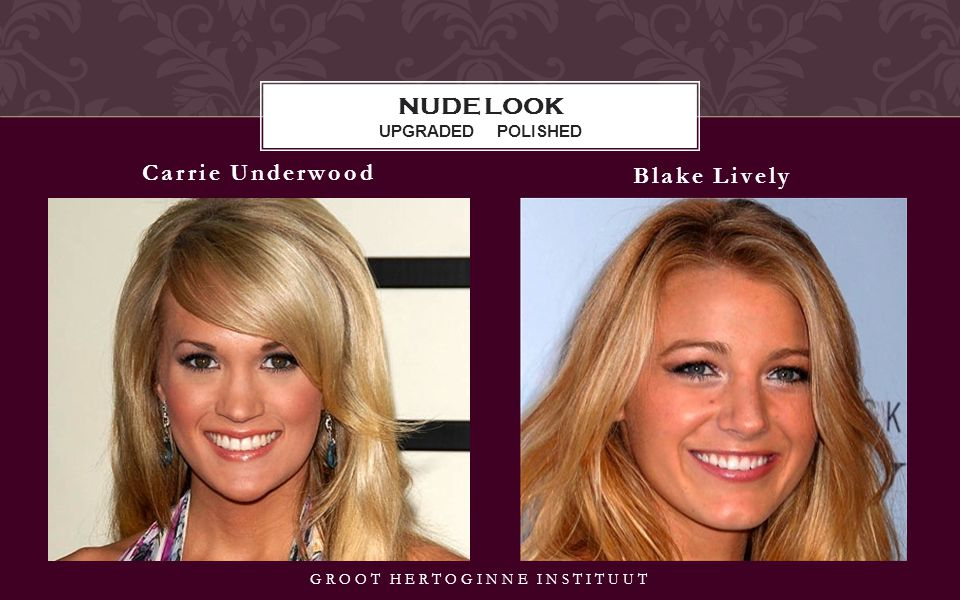 Carrie Underwood Blake Lively NUDE LOOK UPGRADED POLISHED GROOT HERTOGINNE INSTITUUT