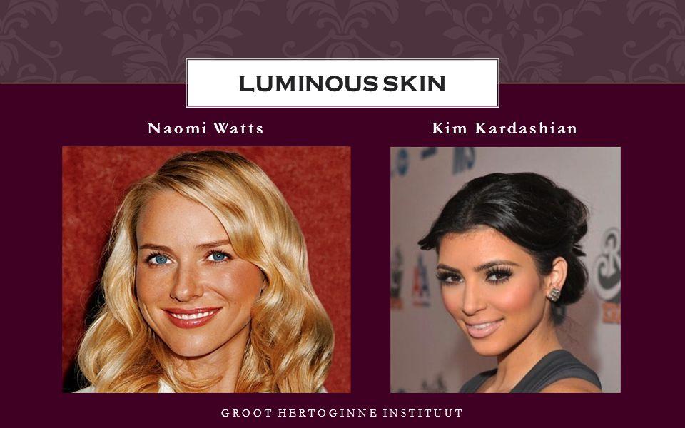 Naomi WattsKim Kardashian GROOT HERTOGINNE INSTITUUT LUMINOUS SKIN
