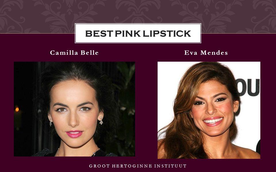 Camilla BelleEva Mendes GROOT HERTOGINNE INSTITUUT BEST PINK LIPSTICK
