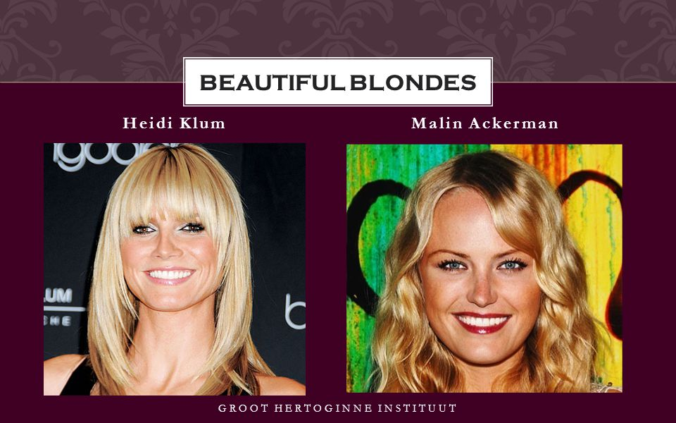 Heidi KlumMalin Ackerman GROOT HERTOGINNE INSTITUUT BEAUTIFUL BLONDES