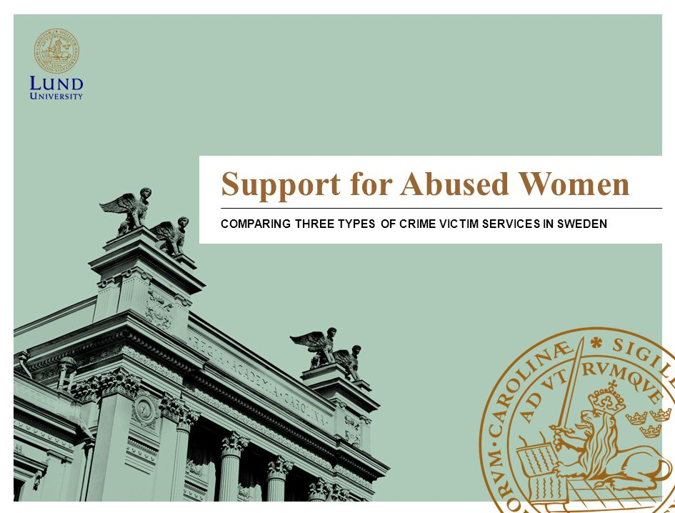 Support for Abused Women COMPARING THREE TYPES OF CRIME VICTIM SERVICES IN SWEDEN