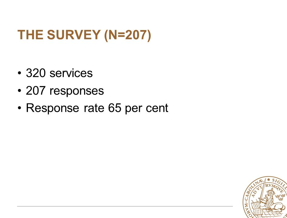 THE SURVEY (N=207) •320 services •207 responses •Response rate 65 per cent