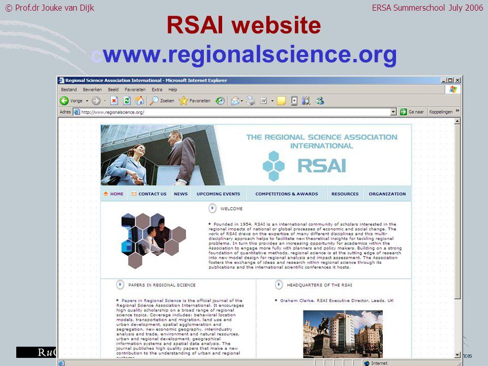 © Prof.dr Jouke van DijkERSA Summerschool July 2006 RSAI website c www.regionalscience.org