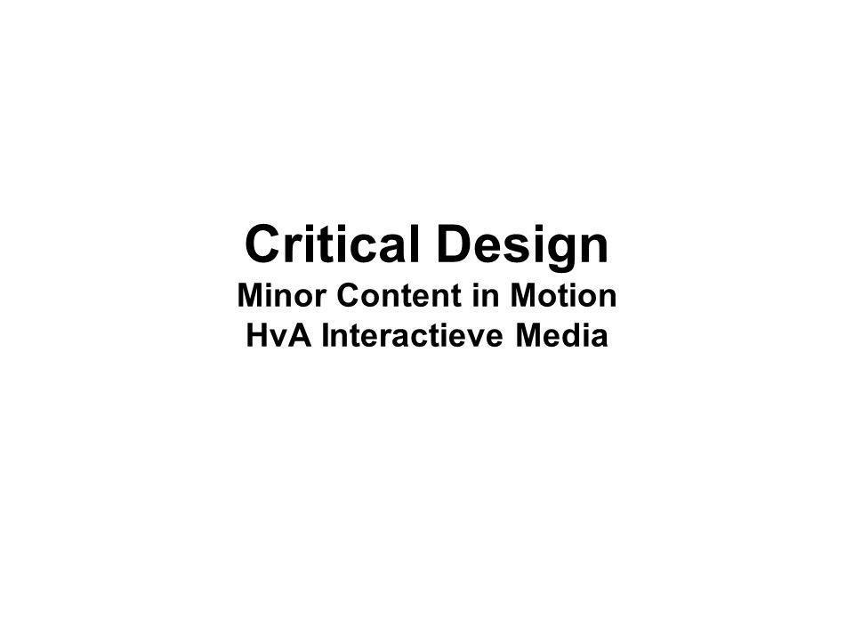 Critical Design Minor Content in Motion HvA Interactieve Media