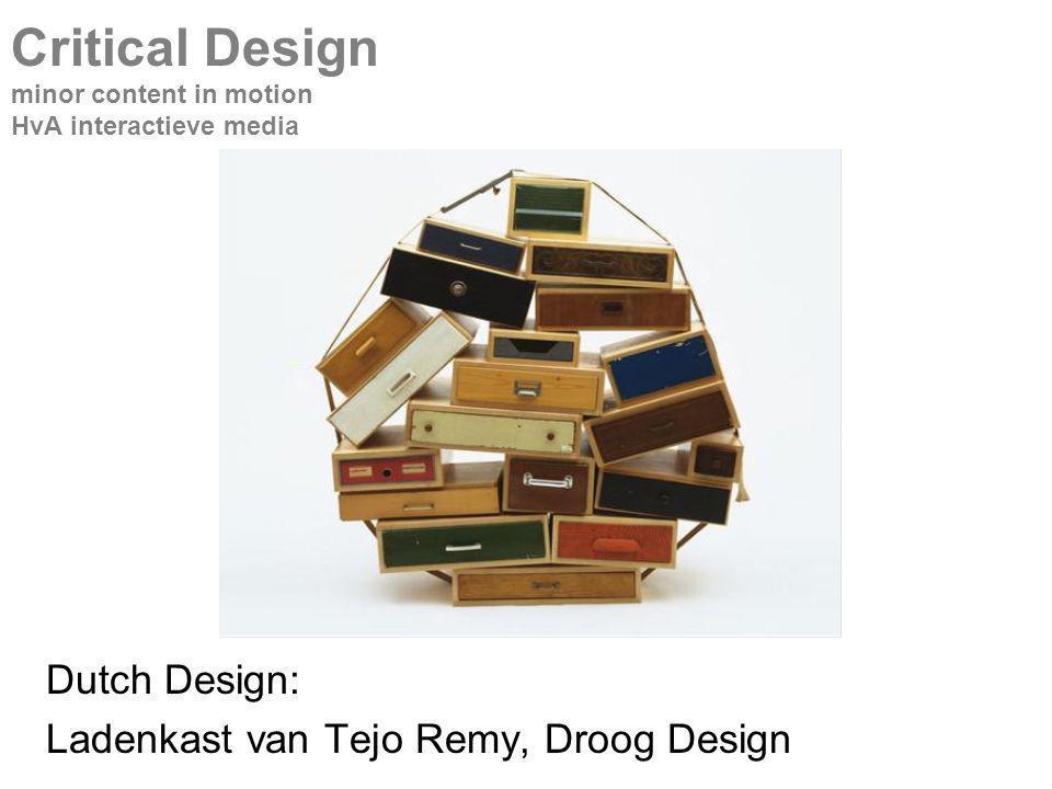 Dutch Design: Ladenkast van Tejo Remy, Droog Design Critical Design minor content in motion HvA interactieve media