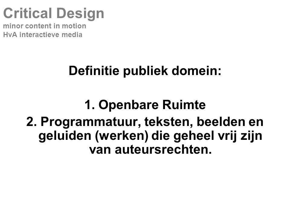 Definitie publiek domein: 1. Openbare Ruimte 2.