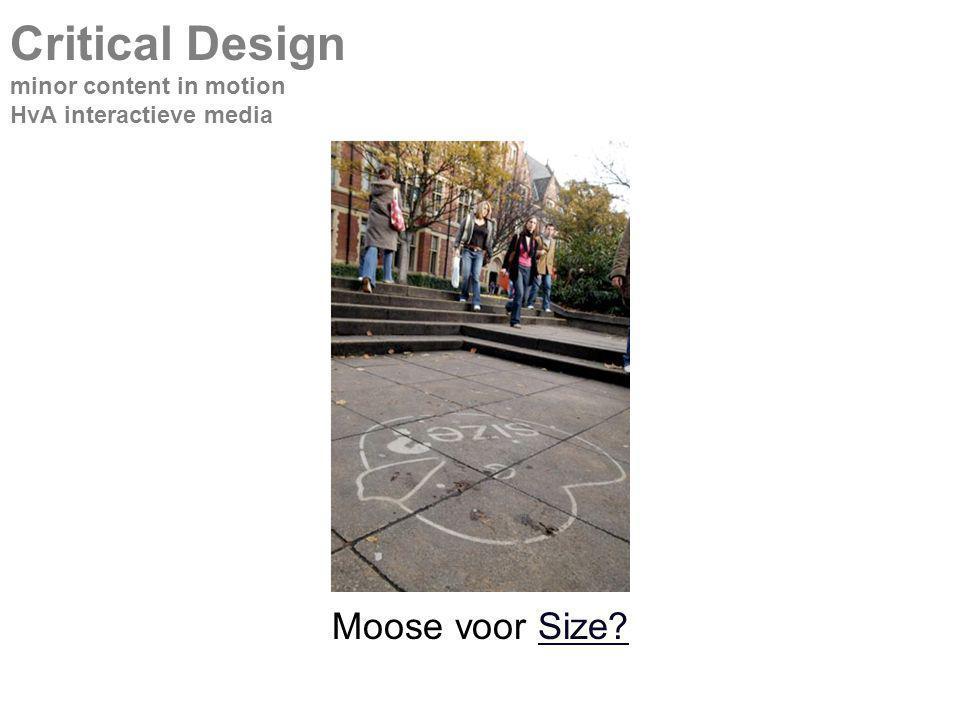 Moose voor Size Size Critical Design minor content in motion HvA interactieve media