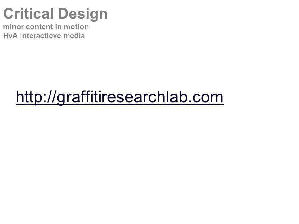 http://graffitiresearchlab.com Critical Design minor content in motion HvA interactieve media
