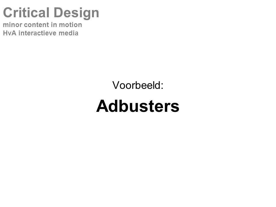 Voorbeeld: Adbusters Critical Design minor content in motion HvA interactieve media