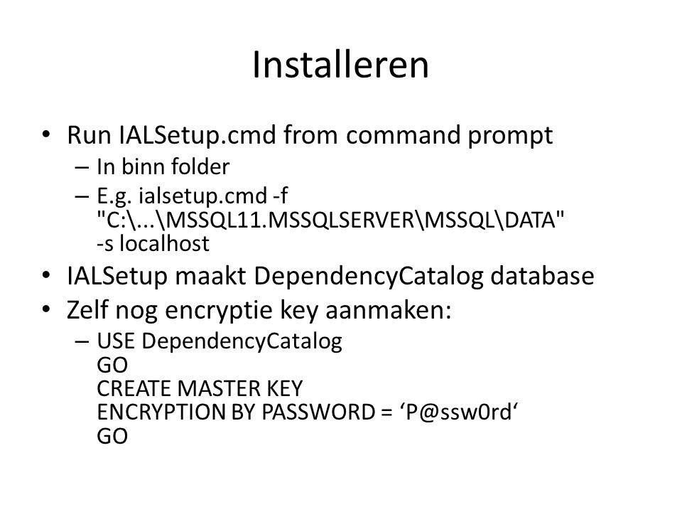 Installeren • Run IALSetup.cmd from command prompt – In binn folder – E.g. ialsetup.cmd -f