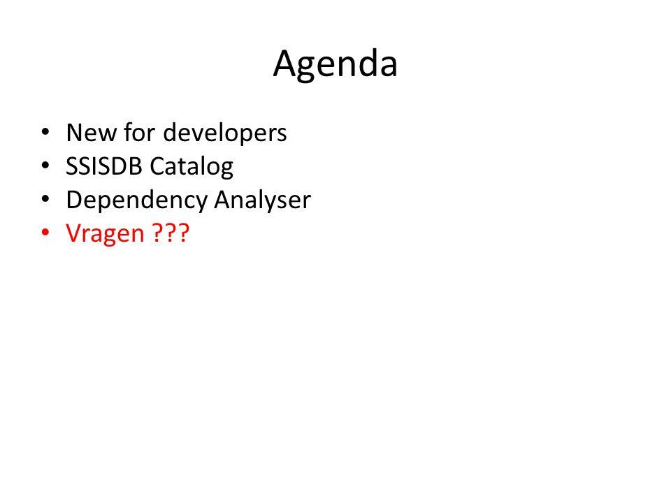 Agenda • New for developers • SSISDB Catalog • Dependency Analyser • Vragen ???