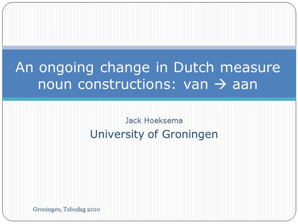 Groningen, Tabudag 2010 Dutch measure noun constructions 1.