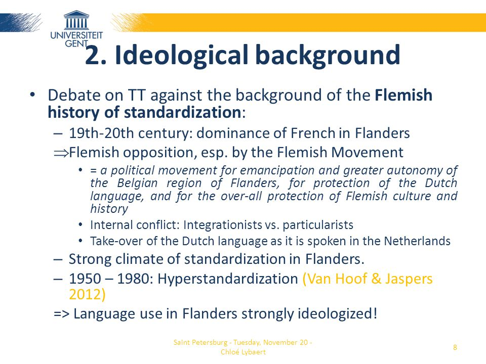 2. Ideological background • Debate on TT against the background of the Flemish history of standardization: – 19th-20th century: dominance of French in