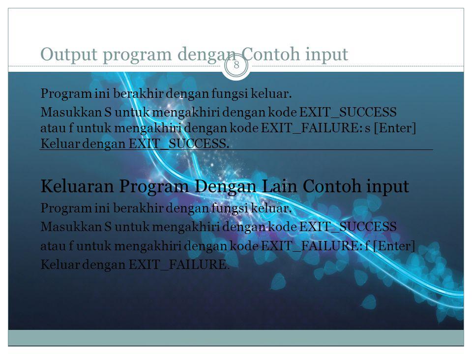 Output program dengan Contoh input 8 Program ini berakhir dengan fungsi keluar.
