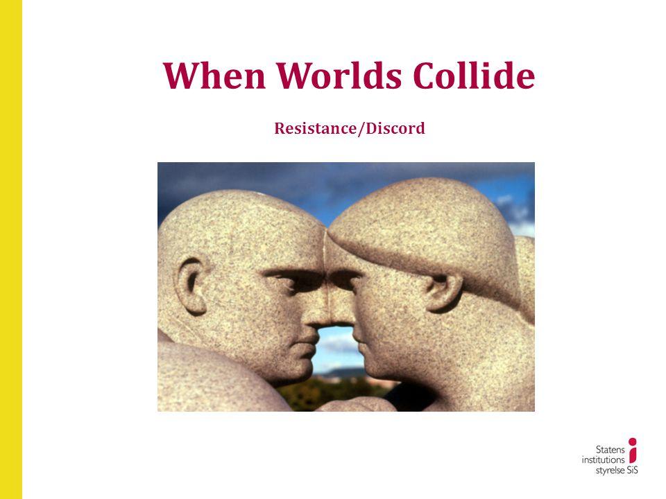 When Worlds Collide Resistance/Discord