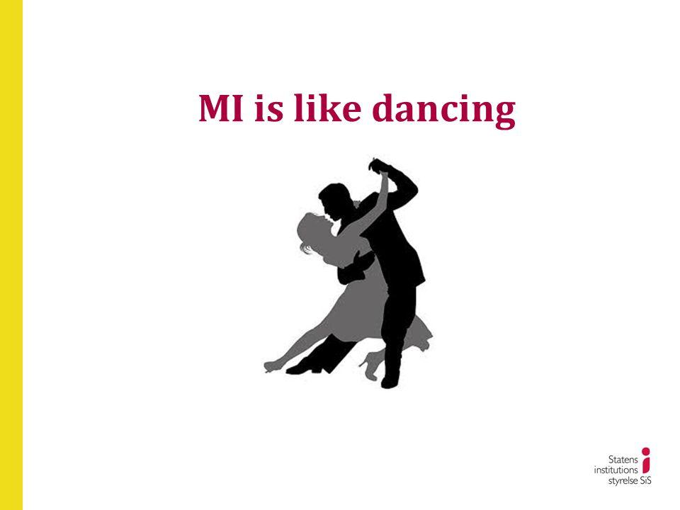 MI is like dancing