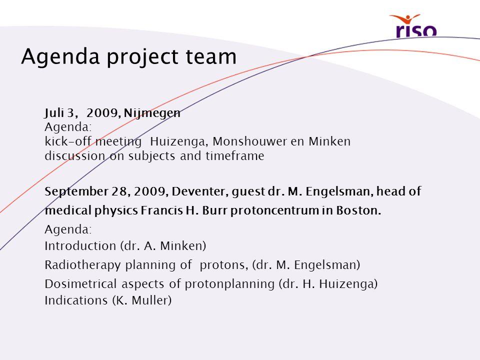 Agenda project team Juli 3, 2009, Nijmegen Agenda: kick-off meeting Huizenga, Monshouwer en Minken discussion on subjects and timeframe September 28,