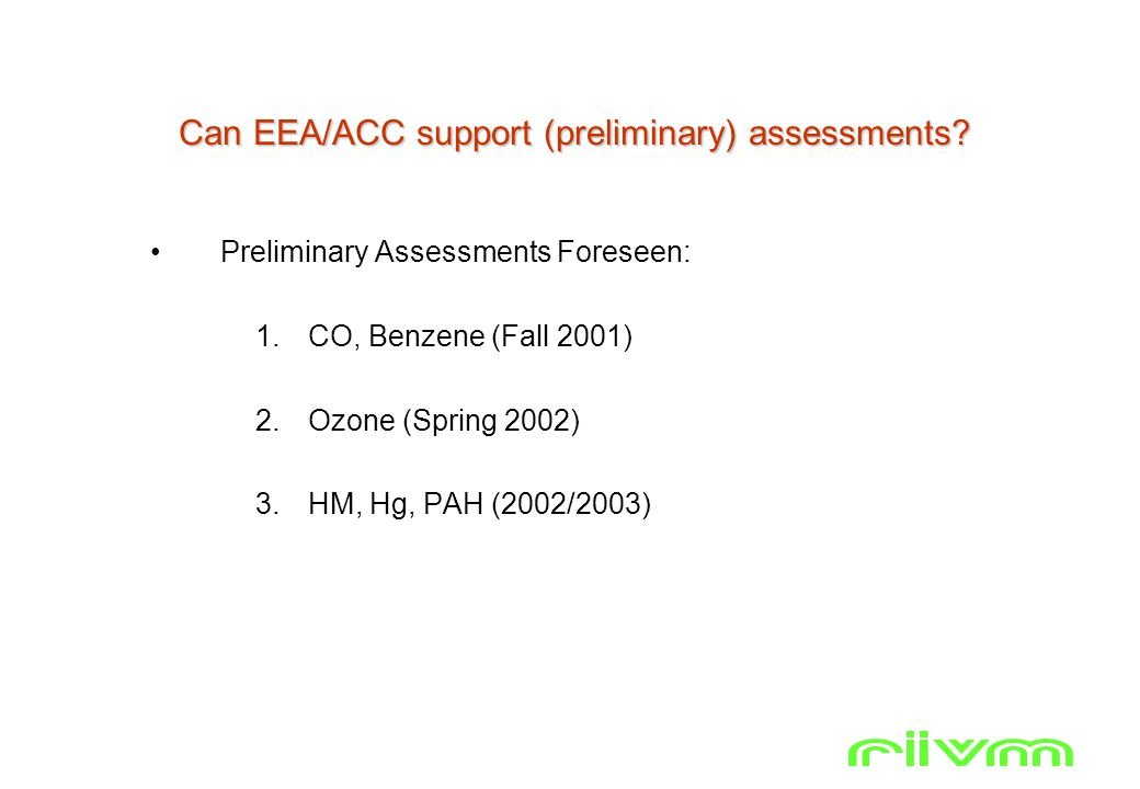 Can EEA/ACC support (preliminary) assessments.