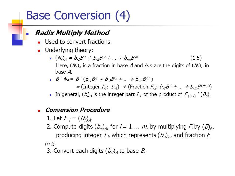 Base Conversion (3)  Examples  (315) 10 = (473) 8  (315) 10 = (13B) 16