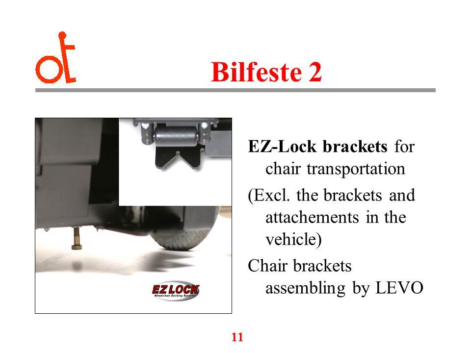 11 Bilfeste 2 EZ-Lock brackets for chair transportation (Excl.