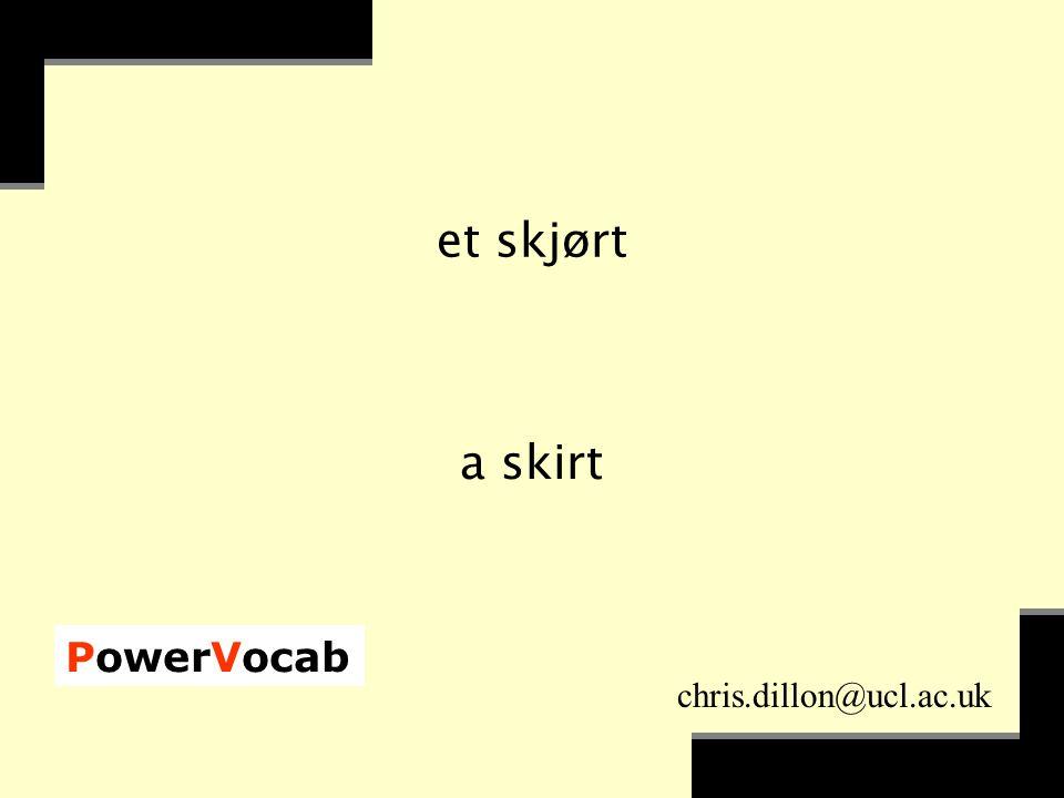 PowerVocab chris.dillon@ucl.ac.uk bruke som`merklær wear summer clothes