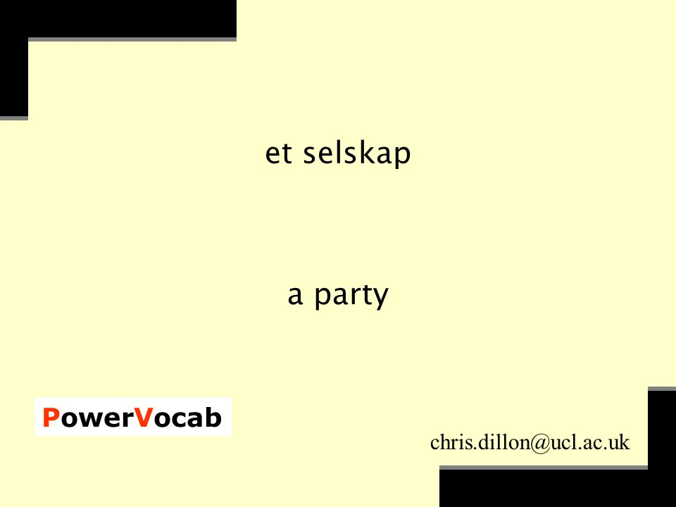 PowerVocab chris.dillon@ucl.ac.uk et selskap a party
